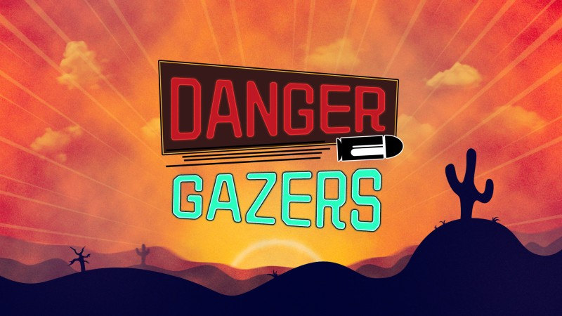 Danger Gazers | ShotX Studio