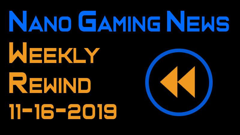 Nano Gaming News - Weekly Rewind: November 16, 2019
