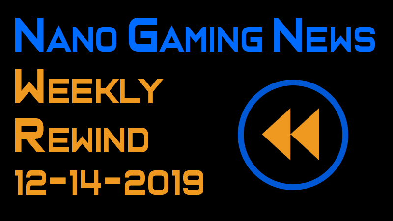 Nano Gaming News - Weekly Rewind: December 14, 2019