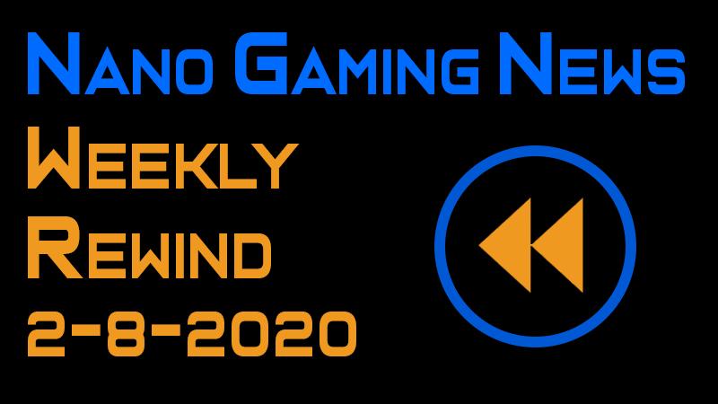 Nano Gaming News - Weekly Rewind: February 8, 2020