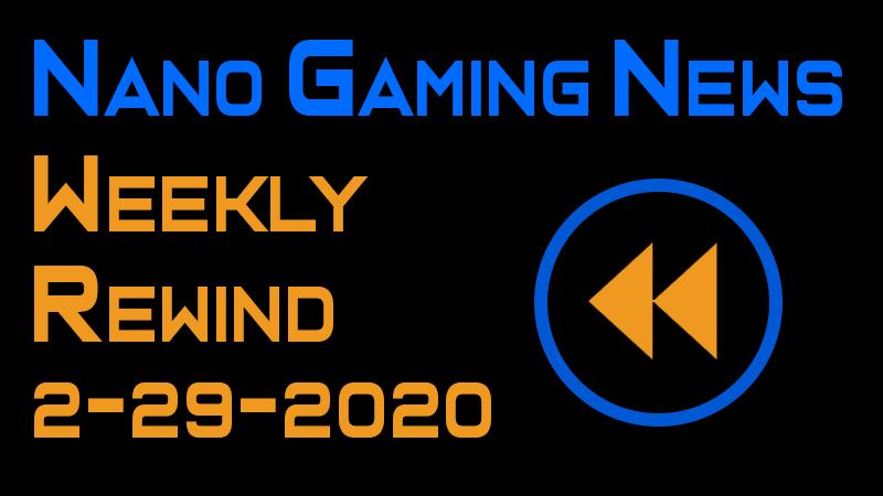 Nano Gaming News - Weekly Rewind: February 29, 2020