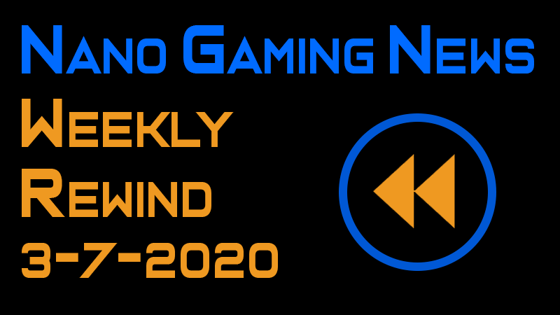 Nano Gaming News - Weekly Rewind: March 7, 2020
