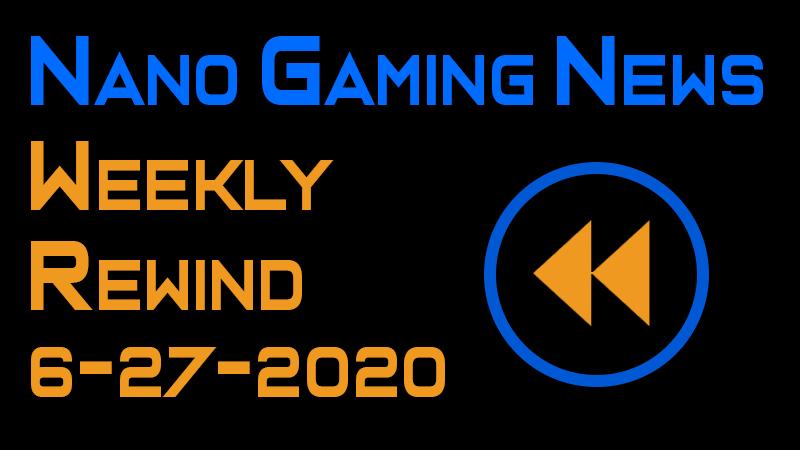 Nano Gaming News - Weekly Rewind: June 27, 2020