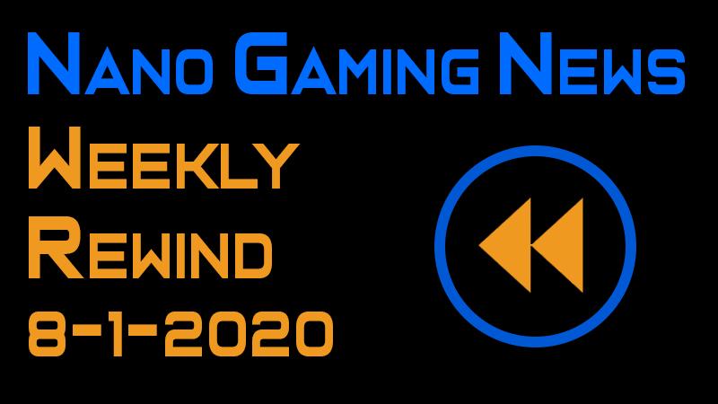 Nano Gaming News - Weekly Rewind: August 1, 2020