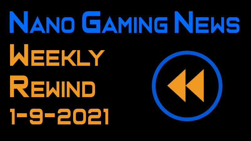 Nano Gaming News - Weekly Rewind: January 9, 2021