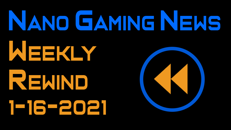 Nano Gaming News - Weekly Rewind: January 16, 2021
