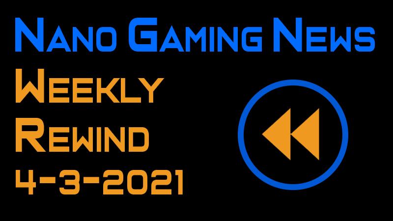 Nano Gaming News - Weekly Rewind: April 3, 2021