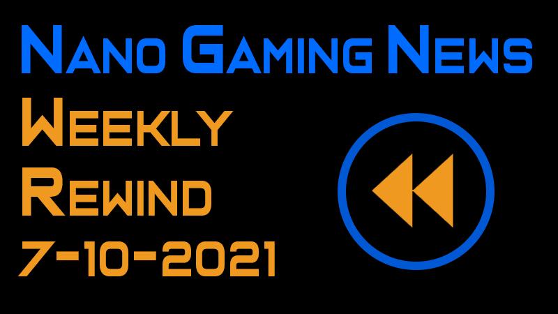 Nano Gaming News - Weekly Rewind: July 10, 2021