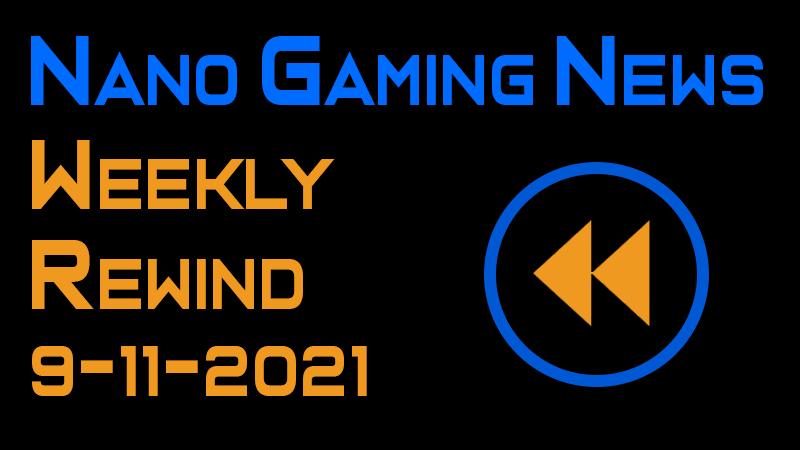 Nano Gaming News - Weekly Rewind: September 11, 2021